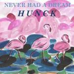 hunck-never-had-a-dream-art